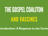 The Gospel Coalition & Vaccines: A Response to Joe Carter