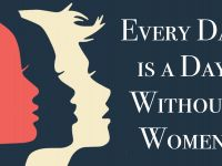Every Day Is A Day Without Women